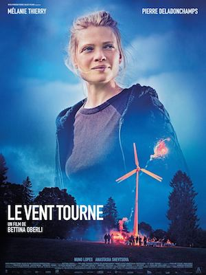 le vent tourne de Bettina Oberli